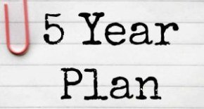 3 Reasons Why You Need a 5-Year Plan