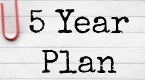 3 Reasons Why You Need a 5-YearPlan